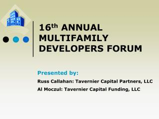 16 th  ANNUAL MULTIFAMILY DEVELOPERS FORUM