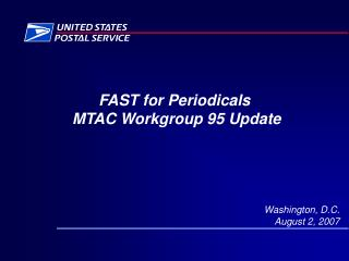 FAST for Periodicals  MTAC Workgroup 95 Update