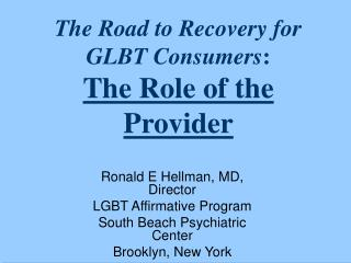 The Road to Recovery for GLBT Consumers :  The Role of the Provider