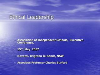 Ethical Leadership: How do we make a difference? Ethical Leadership