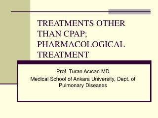 TREATMENTS OTHER THAN CPAP; PHARMACOLOGICAL TREATMENT