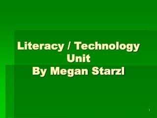 Literacy / Technology Unit By Megan Starzl
