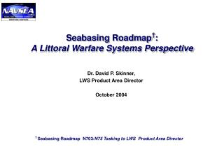 Seabasing Roadmap † :  A Littoral Warfare Systems Perspective