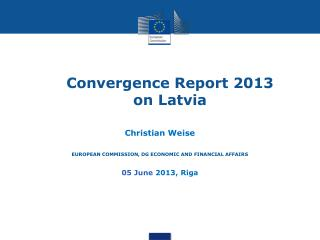 Convergence Report 2013  on Latvia