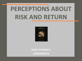 PERCEPTIONS ABOUT  RISK AND RETURN