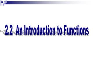 2.2  An Introduction to Functions