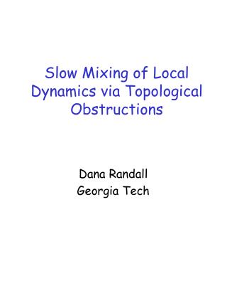 Slow Mixing of Local Dynamics via Topological Obstructions