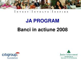 JA PROGRAM Banci in actiune 2008