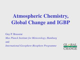 Atmospheric Chemistry, Global Change and IGBP