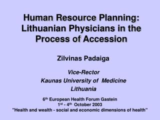 Human  R esource  P lanning: Lithuanian Physicians in the  P rocess of  A ccession