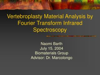 Vertebroplasty Material Analysis by Fourier Transform Infrared Spectroscopy