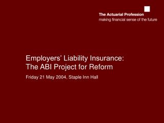 Employers' Liability Insurance: The ABI Project for Reform