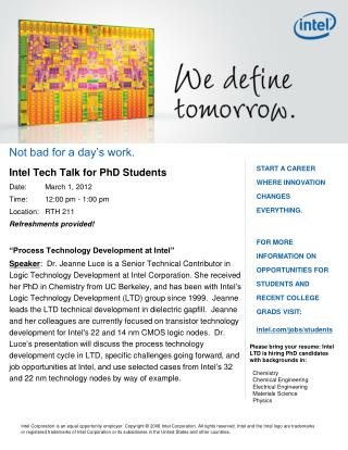 Not bad for a day's work. Intel Tech Talk for PhD Students Date:	March 1, 2012