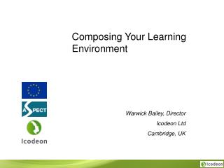 Composing Your Learning Environment