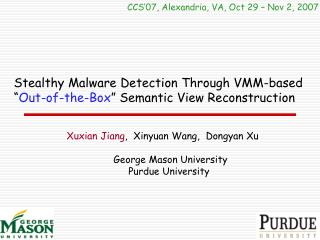 "Stealthy Malware Detection Through VMM-based "" Out-of-the-Box "" Semantic View Reconstruction"