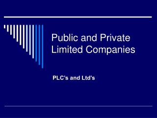 Public and Private Limited Companies