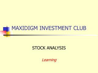 MAXIDIGM INVESTMENT CLUB