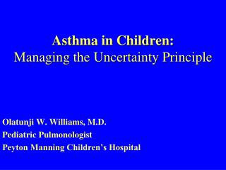 Asthma in Children: Managing the Uncertainty Principle