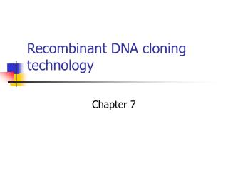 Recombinant DNA cloning technology