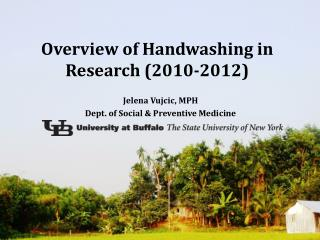 Overview of Handwashing in Research (2010-2012)