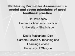 Rethinking Formative Assessment: a model and seven principles of good feedback practice