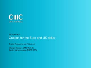 Outlook for the Euro and US dollar