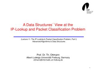 A Data Structures´ View at the IP-Lookup and Packet Classification Problem
