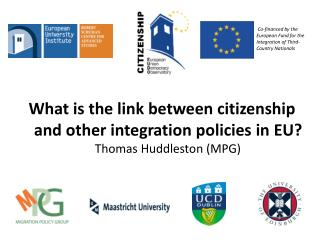 What is the link between citizenship and other integration policies in EU? Thomas Huddleston (MPG)