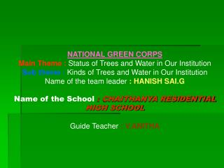 NATIONAL GREEN CORPS Main Theme : Status of Trees and Water in Our Institution