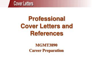 Professional  Cover Letters and References