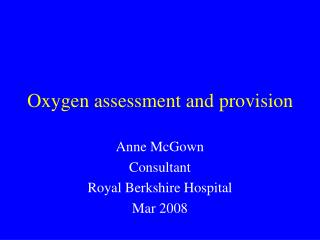 Oxygen assessment and provision