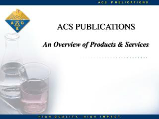 ACS PUBLICATIONS      An Overview of Products  Services
