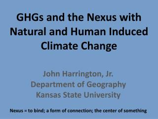 GHGs and the Nexus with Natural and Human Induced Climate Change
