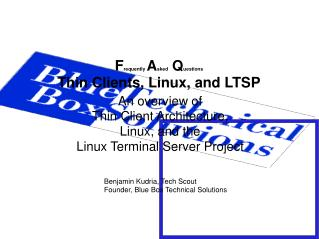 F requently  A sked  Q uestions Thin Clients, Linux, and LTSP