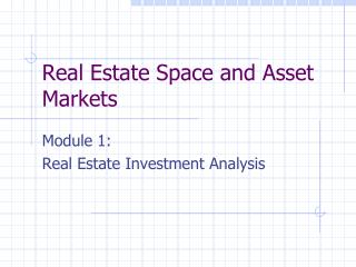 Real Estate Space and Asset Markets