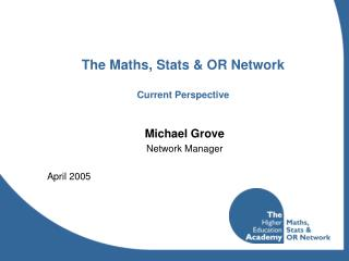 The Maths, Stats & OR Network Current Perspective
