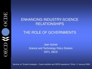 ENHANCING INDUSTRY-SCIENCE RELATIONSHIPS  THE ROLE OF GOVERNMENTS