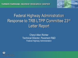 Federal Highway Administration Response to TRB LTPP Committee 23 rd  Letter Report