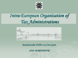 Intra-European Organisation of  Tax Administrations