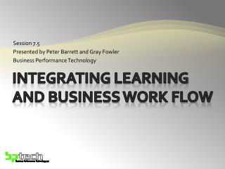 Integrating Learning and Business Work Flow