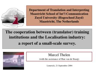 The cooperation between (translator) training institutions and the Localisation industry: