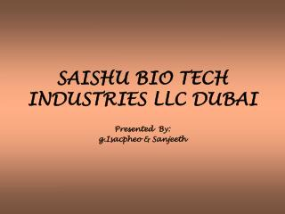 SAISHU BIO TECH INDUSTRIES LLC DUBAI
