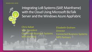 Integrating LoB Systems (SAP, Mainframe) with the Cloud Using Microsoft BizTalk Server and the Windows  Azure  AppFabric