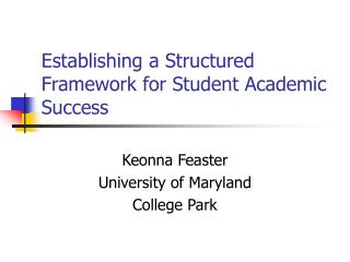 Establishing a Structured Framework for Student Academic Success
