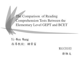 The Comparison  of Reading Comprehension Tests Between the Elementary Level GEPT and BCET
