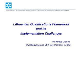 Lithuanian Qualifications Framework and its Implementation Challenges