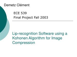 Lip-recognition Software using a Kohonen Algorithm for Image Compression
