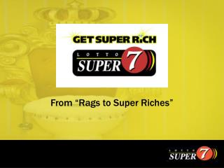 "From ""Rags to Super Riches"""