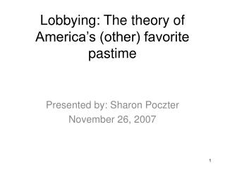 Lobbying: The theory of America's (other) favorite pastime