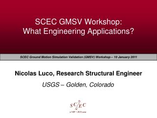 SCEC GMSV Workshop:  What Engineering Applications?